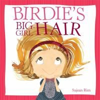 Birdie's Big Girl Hair
