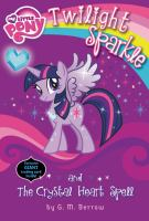 Twilight Sparkle and the Crystal Heart Spell