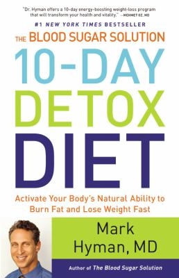 Cover image for The Blood Sugar Solution 10-day Detox Diet