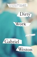 Dirty work : a novel