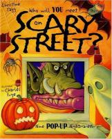 Who Will You Meet on Scary Street?