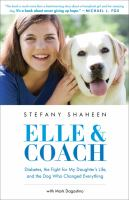 Elle & Coach : diabetes, the fight for my daughter's life, and the dog who changed everything