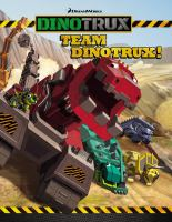 Team Dinotrux!