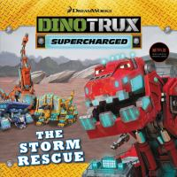 Dinotrux : the storm rescue