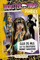Cleo DeNile and the Creeperific Mummy Makeover