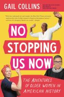 No Stopping Us Now: The Adventures of Older Women in America History