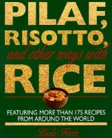 Pilaf, Risotto, and Other Ways With Rice