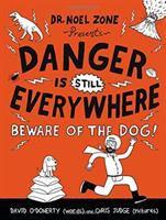Danger Is Still Everywhere