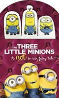 The Three Little Minions