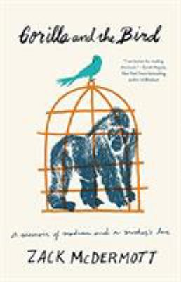 Gorilla and the Bird: A Memoir of Madness and a Mother's Love book jacket