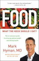 Food: The No-Nonsense Guide To What You Should - And Shouldn't - Eat For Ideal Weight And Optimum Health *