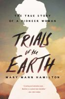 Trials of the Earth: The Autobiography of Mary Hamilton, by Mary Hamilton