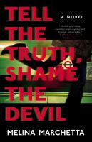 Tell the truth, shame the Devil : a novel