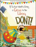 If You Ever Want to Bring A Circus to the Library, Don't!