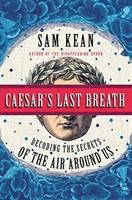 Caesar's last breath : decoding the secrets of the air around us