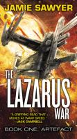 The Lazarus War: Artefact: Book One