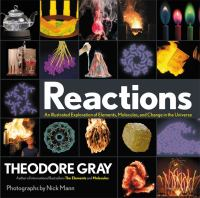 Reactions : an illustrated exploration of elements, molecules, and change in the universe