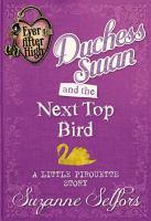 Duchess Swan and the Next Top Bird