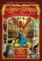The Land of Stories : A Grimm Warning