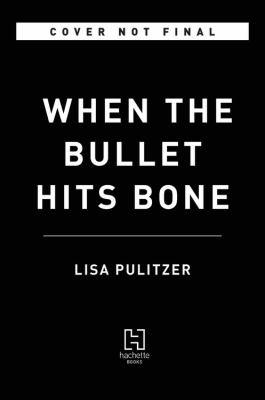 When the Bullet Hits Bone book jacket