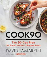 COOK90 : the 30-day plan for faster, healthier, happier meals