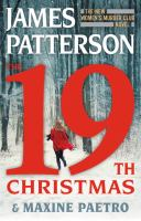 The 19th Christmas : The New Women's Murder Club Novel.