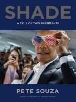 Shade : a tale of two presidents