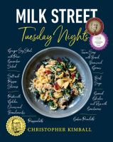 Milk Street: Tuesday Nights : More Than 200 Simple Weeknight Suppers That Deliver Bold Flavor, Fast