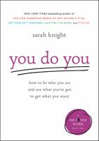 You Do You : Why It's Good To Be Selfish, Bad To Be Perfect, And Other Unconventional Wisdom To Help You Survive In A Conventional World