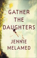 Cover of Gather the Daughters