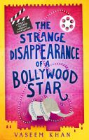 The Strange Disappearance Of A Bollywood Star: Baby Ganesh Agency Investigation Series, Book 3