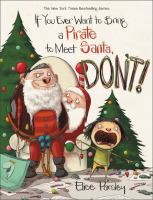 If You Ever Want to Bring A Pirate to Meet Santa, Don't!