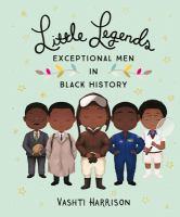 Little legends : exceptional men in black history