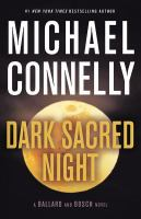 Dark Sacred Night : A Ballard and Bosch Novel.