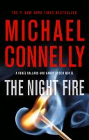 The Night Fire : A Ballard and Bosch Novel.