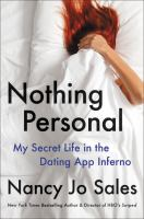 Nothing Personal : My Secret Life in the Dating App Inferno