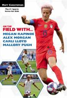 On the Field With... Megan Rapinoe, Alex Morgan, Carli Lloyd, and Mallory Pugh