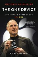 The One Device : The Secret History Of The Iphone