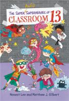 The Super Awful Superheroes of Classroom 13