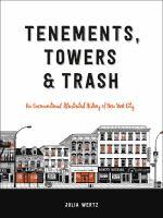 Tenements, Towers & Trash