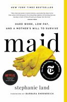 Book Club Kit : Maid : Hard Work, Low Pay, and A Mother's Will to Survive