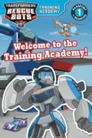 Transformers Rescue Bots: Welcome To The Training Academy! *