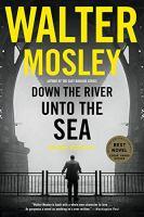 Down the River Unto the Sea