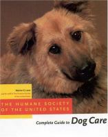 The Humane Society of the United States Complete Guide to Dog Care