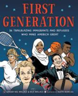 First Generation: 36 Trailblazing Immigrants and Refugees Who Make America Great(book-cover)