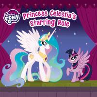 Princess Celestia's Starring Role