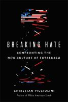 Media Cover for Breaking Hate: Confronting the New Culture of Extremism