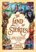 The Land of Stories: The Ultimate Book Hugger's Guide