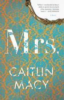 Mrs. : a novel