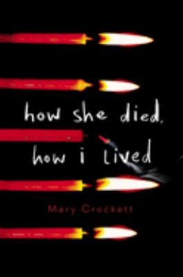 Cover image for How She Died, How I Lived
